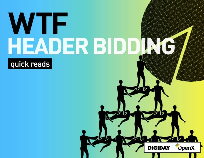 Digiday WTF Header Bidding Quick Read