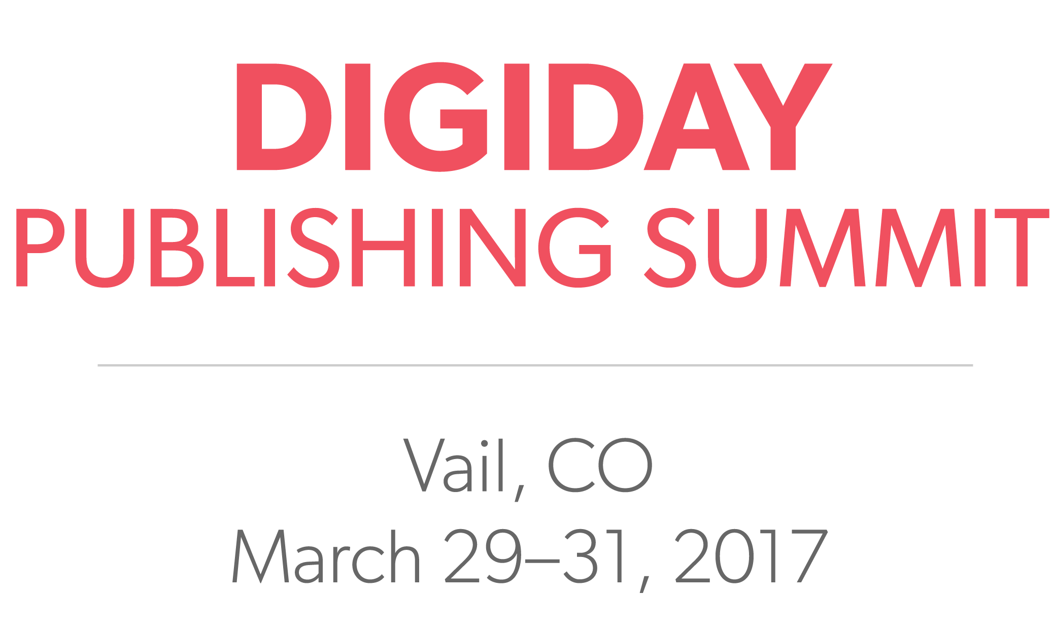 Digiday Publishing Summit 2017 1 - Digiday Publishing Summit - Vail